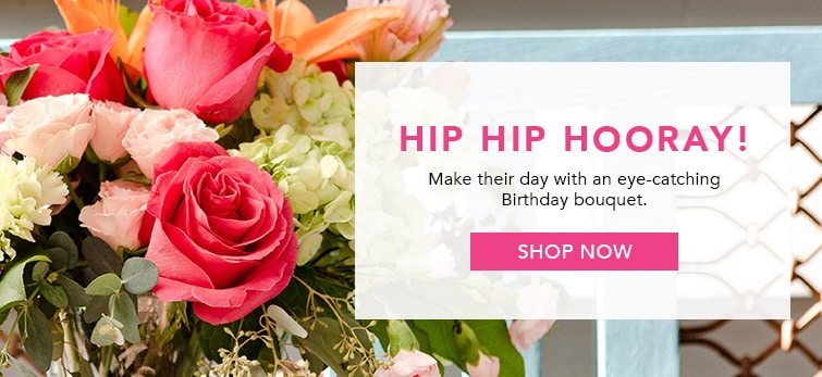 Shop Our Birthday Flowers